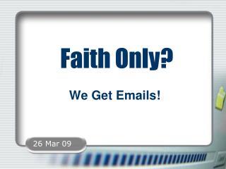Faith Only?