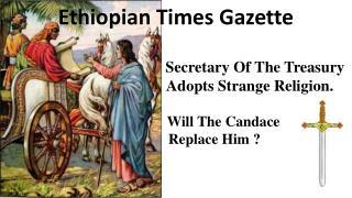 Ethiopian Times Gazette           Secretary Of The Treasury