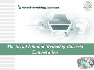 The Serial Dilution Method of Bacteria Enumeration