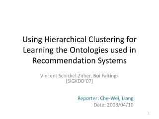 Using Hierarchical Clustering for Learning the Ontologies used in Recommendation Systems