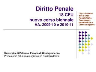 Diritto Penale 18 CFU  nuovo corso biennale AA. 2009-10 e 2010-11