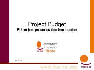 Project Budget  EU project presenatation introduction
