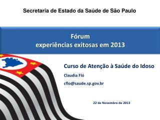 Fórum  experiências exitosas  em  2013
