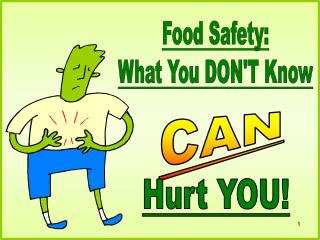 Food Safety: What You DON'T Know
