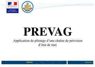 PREVAG Application de pilotage d'une chaîne de prévision  d'état de mer.