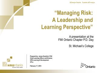 """Managing Risk: A Leadership and  Learning Perspective"""