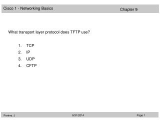 What transport layer protocol does TFTP use? TCP IP UDP CFTP