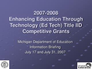 2007-2008 Enhancing Education Through Technology (Ed Tech) Title IID Competitive Grants