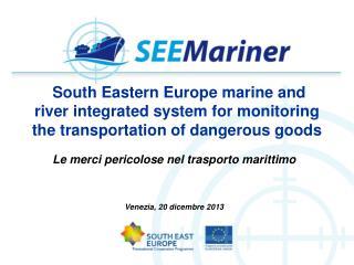 Le merci pericolose nel trasporto marittimo Venezia, 20 dicembre 2013