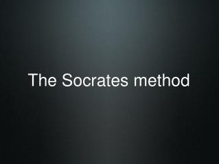The Socrates method