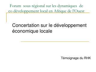 Forum  sous régional sur les dynamiques  de co développement local en Afrique de l'Ouest