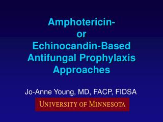 Amphotericin-  or  Echinocandin-Based  Antifungal Prophylaxis Approaches