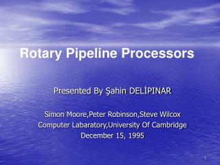 Presented By Şahin DELİPINAR Simon Moore,Peter Robinson,Steve Wilcox