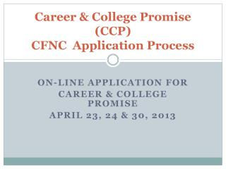 Career & College Promise (CCP) CFNC  Application Process