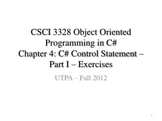 CSCI  3328 Object Oriented Programming in C#  Chapter 4: C# Control Statement – Part I – Exercises