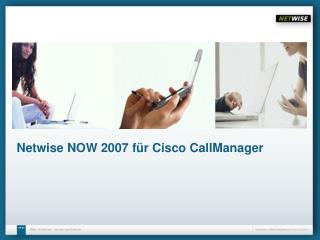 Netwise NOW 2007 für Cisco CallManager