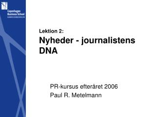 Lektion 2: Nyheder - journalistens DNA