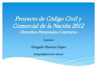 Proyecto de Código Civil y Comercial de la Nación 2012 - Derechos Personales-Contratos -
