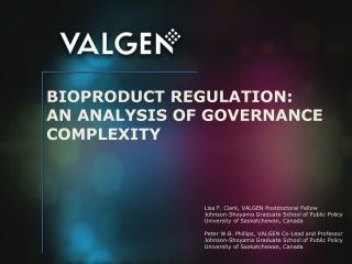 BIOPRODUCT REGULATION:  AN  ANALYSIS OF GOVERNANCE  COMPLEXITY