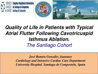 José Ramón González  Juanatey Cardiology  and  Intensive Cardiac Care Department