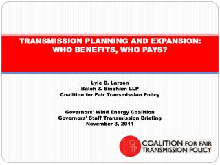 TRANSMISSION PLANNING AND EXPANSION:  WHO BENEFITS, WHO PAYS?