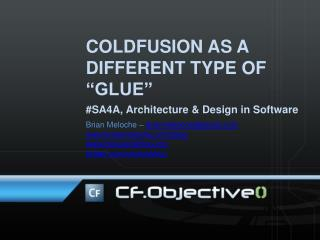 COLDFUSION AS A DIFFERENT TYPE OF  �GLUE�