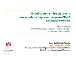 Kevin GUILLAUME, Attaché kevin.guillaume@cfwb.be