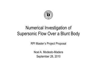 Numerical Investigation of Supersonic Flow Over a Blunt Body