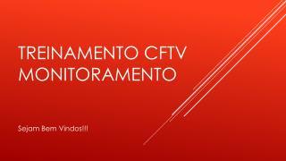T REINAMENTO CFTV MONITORAMENTO