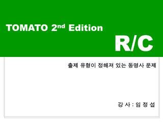 TOMATO 2 nd  Edition