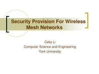 Security Provision For Wireless                  Mesh Networks
