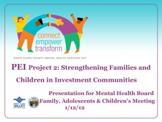 PEI  Project 2: Strengthening Families and  Children in Investment Communities