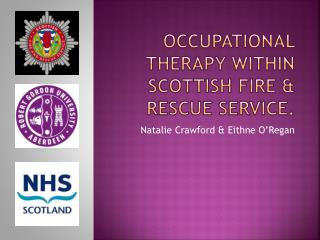 Occupational therapy within Scottish fire & rescue service.