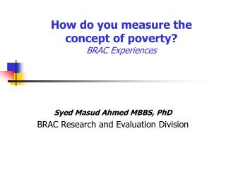 How do you measure the concept of poverty? BRAC Experiences