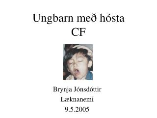 Ungbarn með hósta CF
