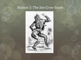 Station 1: The Jim Crow South
