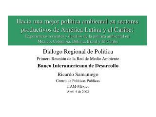 Diálogo Regional de Política Primera Reunión de la Red de Medio Ambiente