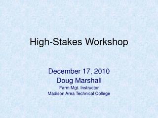 High-Stakes Workshop