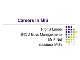 Prof S Lubbe  (HOD Buss Management) Mr F Nel (Lecturer MIS)
