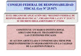 CONSEJO FEDERAL DE RESPONSABILIDAD FISCAL (Ley Nº 25.917)