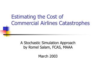 Estimating the Cost of Commercial Airlines Catastrophes