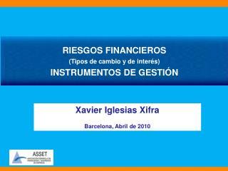 RIESGOS FINANCIEROS (Tipos de cambio y de interés) INSTRUMENTOS DE GESTIÓN
