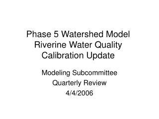 Phase 5 Watershed Model Riverine Water Quality Calibration Update