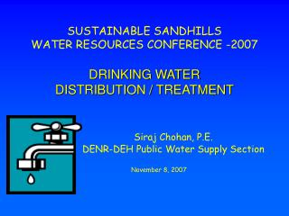 SUSTAINABLE SANDHILLS WATER RESOURCES CONFERENCE -2007  DRINKING WATER  DISTRIBUTION