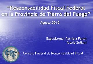 """""""Responsabilidad Fiscal Federal  en la Provincia de Tierra del Fuego"""""""