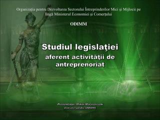 Studiul legislaţiei aferent activităţii de  antreprenoriat