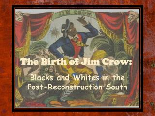 The Birth of Jim Crow: