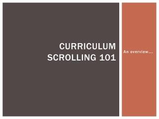 Curriculum Scrolling 101