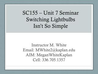 SC155 � Unit 7 Seminar Switching Lightbulbs Isn�t So Simple
