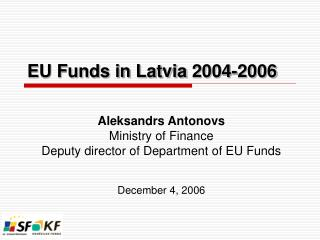 EU Funds in Latvia  2004-2006